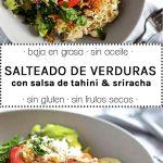 salteado de verduras con salsa de tahini & sriracha